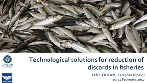Technological solutions for reduction of discards in fisheries (Zaragoza, Spain, 20-24 February 2017)