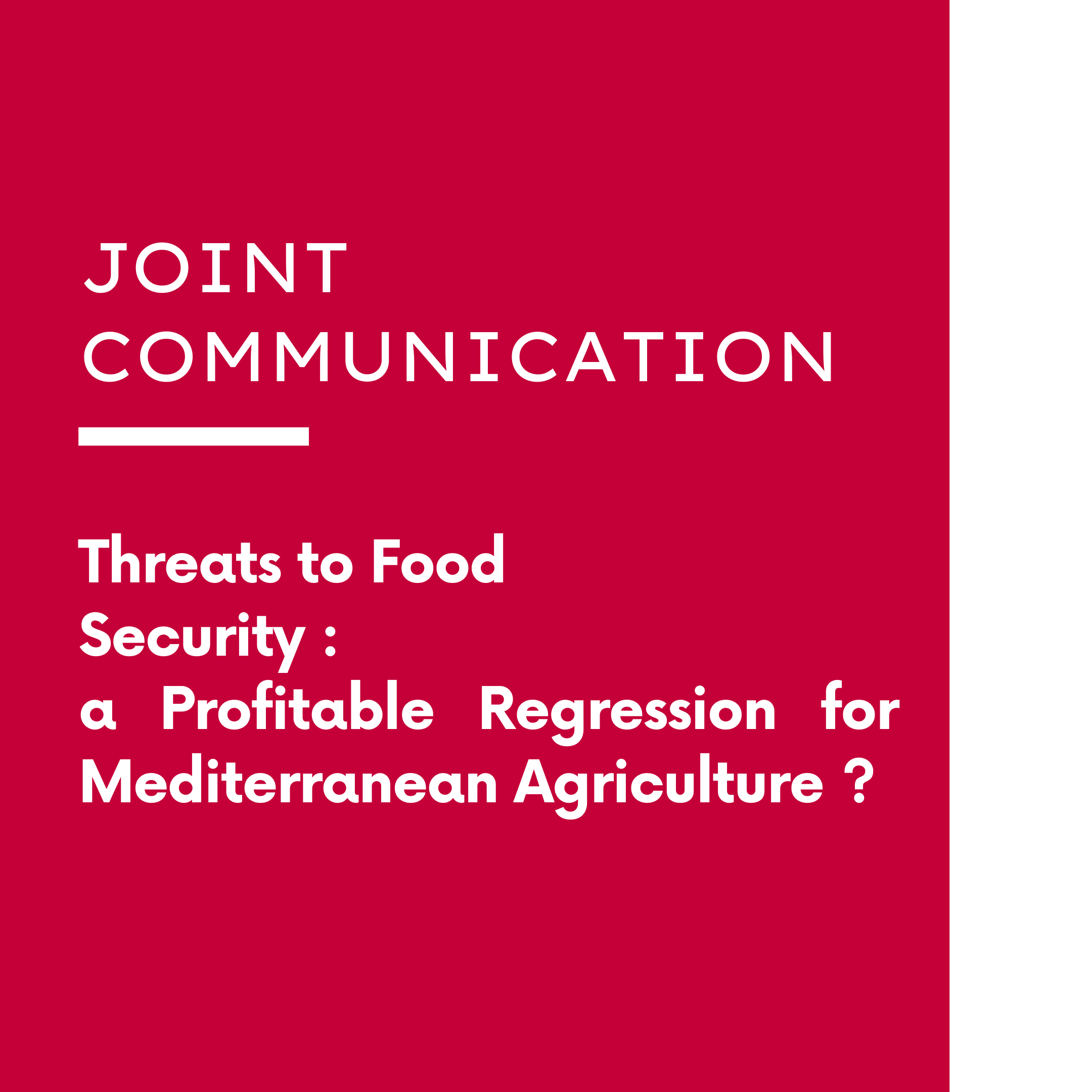 Threats to Food Security : A Profitable Regression for Mediterranean Agriculture?